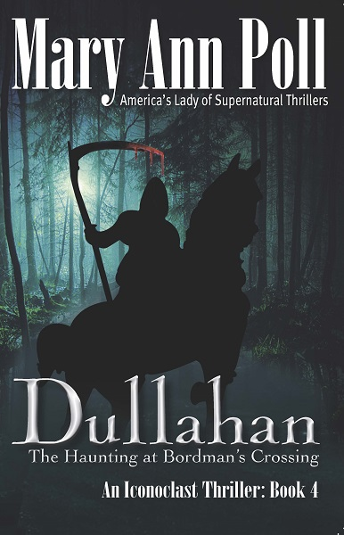 Dullahan, The Haunting at Bordman's Crossing, An Iconoclast Thriller: Book 4